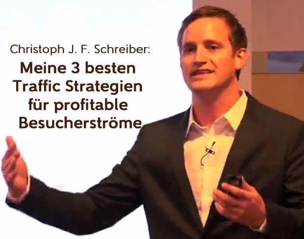 Christoph J. F. Schreiber - Meine 3 besten Traffic-Strategien