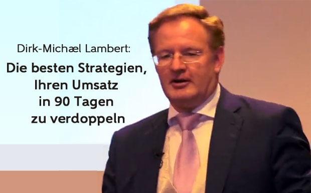 Dirk-Michael Lambert - Den Umsatz in 90 Tagen verdoppeln