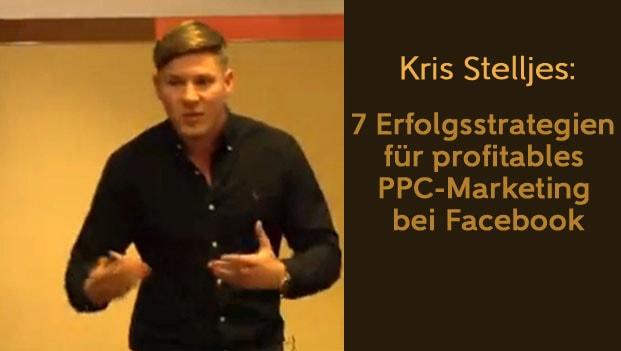 Kris Stelljes - 7 Erfolgsstrategien für profitables PPC-Marketing bei Facebook