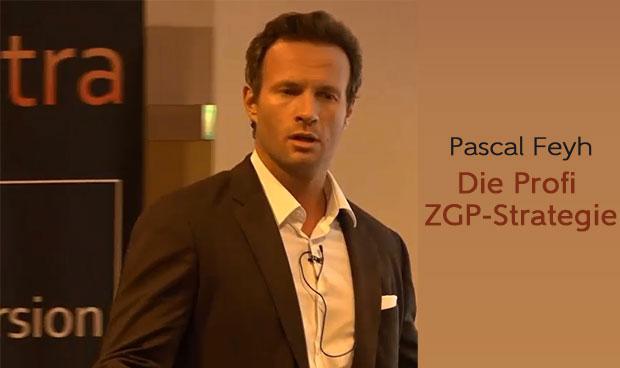 Pascal Fey - Die Profi ZGP-Strategie