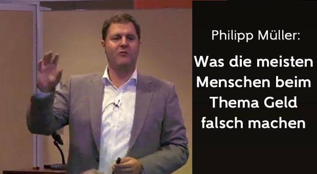 Philipp Müller - Was die meisten Menschen beim Geld falsch machen