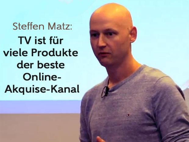Steffen Matz - TV ist für viele Produkte der beste Online-Akquise-Kanal