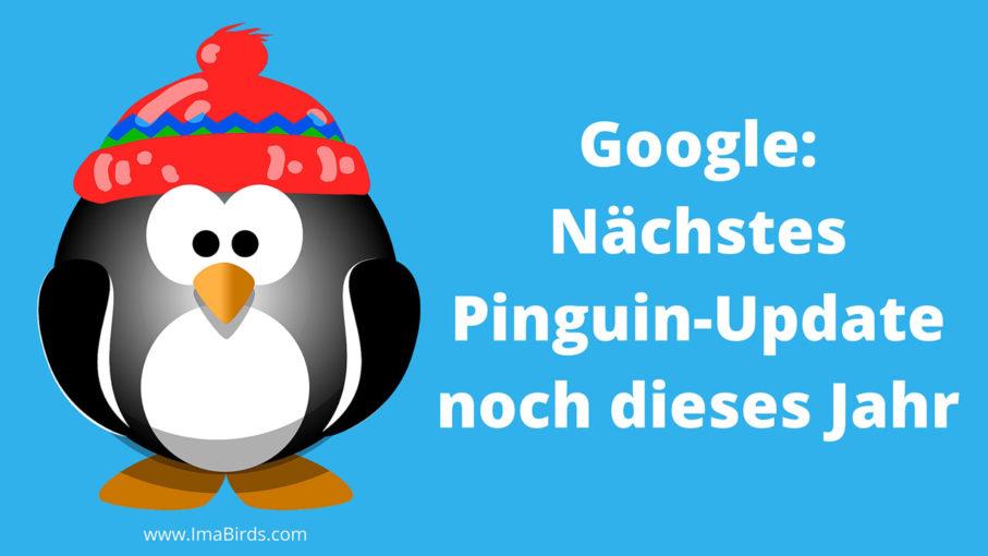 Neues Google Pinguin Update noch in diesem Jahr