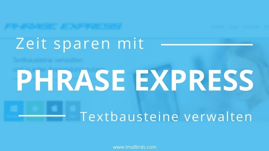 Extrem Zeit sparen mit Phrase Express - Textbausteine verwalten und mehr