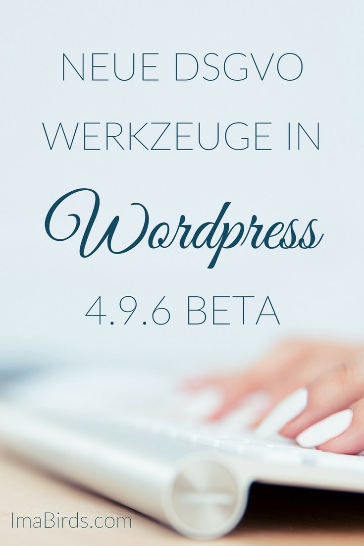 DSGVO Werkzeuge in WordPress 4.9.6 Beta