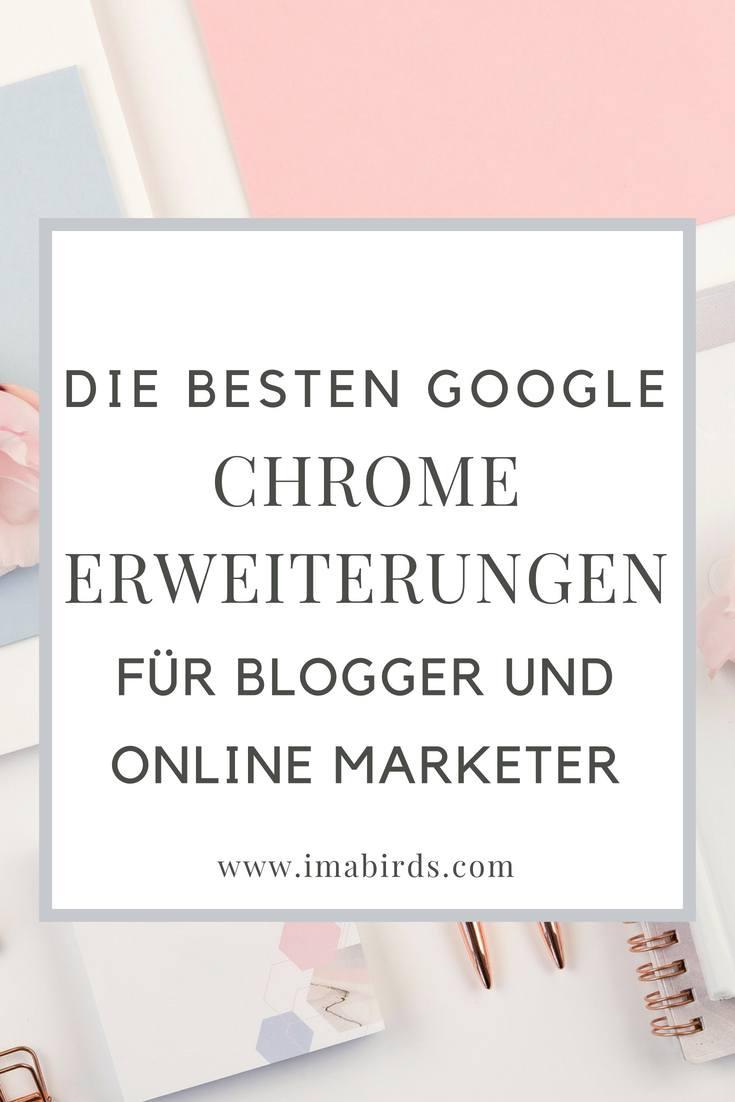 Die 11 besten Google Chrome Erweiterungen für Blogger und Online Marketer