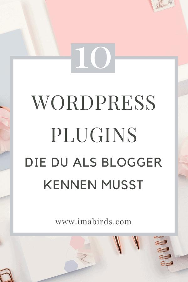 """10 """"Must Have"""" WordPress Plugins, die du als Blogger unbedingt kennen musst"""