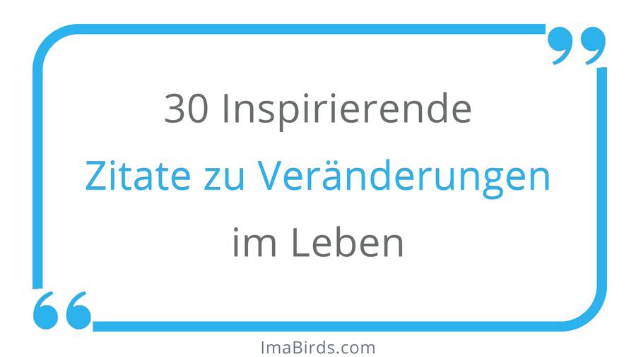 30 Zitate zu Veränderungen im Leben, die Mut machen