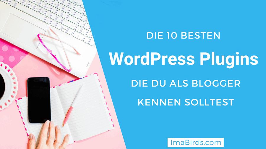 Die 10 besten WordPress Plugins, die das Bloggen erleichtern und effizienter machen