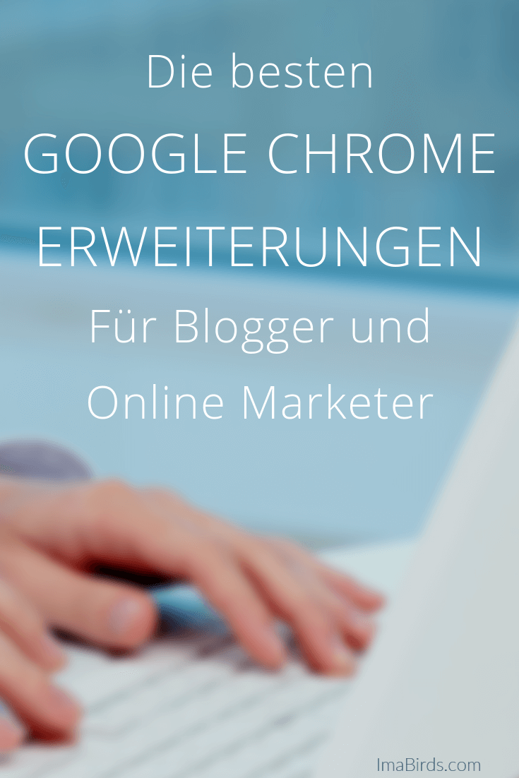 Handverlesene Chrome Erweiterungen für Blogger und Online Marketer