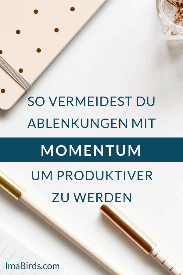 Ablenkungen vermeiden mit Momentum für mehr Produktivität