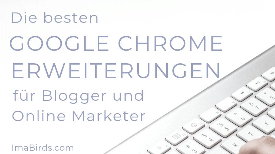 Großartige Google Chrome Erweiterungen für smarte Blogger und Online Marketer