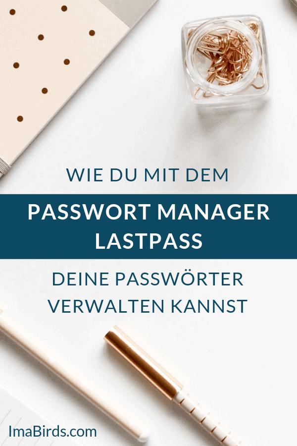 Wie du mit dem Passwort Manager LastPass deine Passwörter sicher verwalten kannst