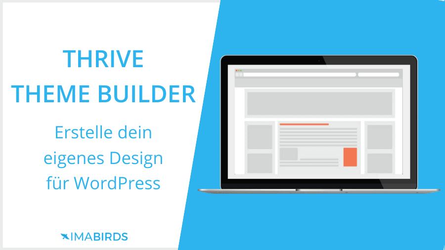 Thrive Theme Builder - Erstelle dein eigenes Design für WordPress